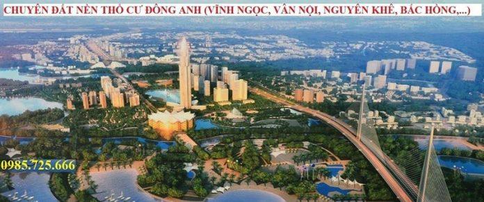 Chuyên đất nền thổ cư Đông Anh - Nhật Tân - Nội Bài