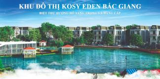 Khu đô thị Kosy Eden Xương Giang - Bắc Giang