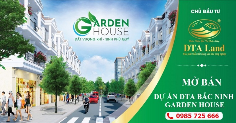 Mở bán dự án DTA Garden House VSIP Bắc Ninh