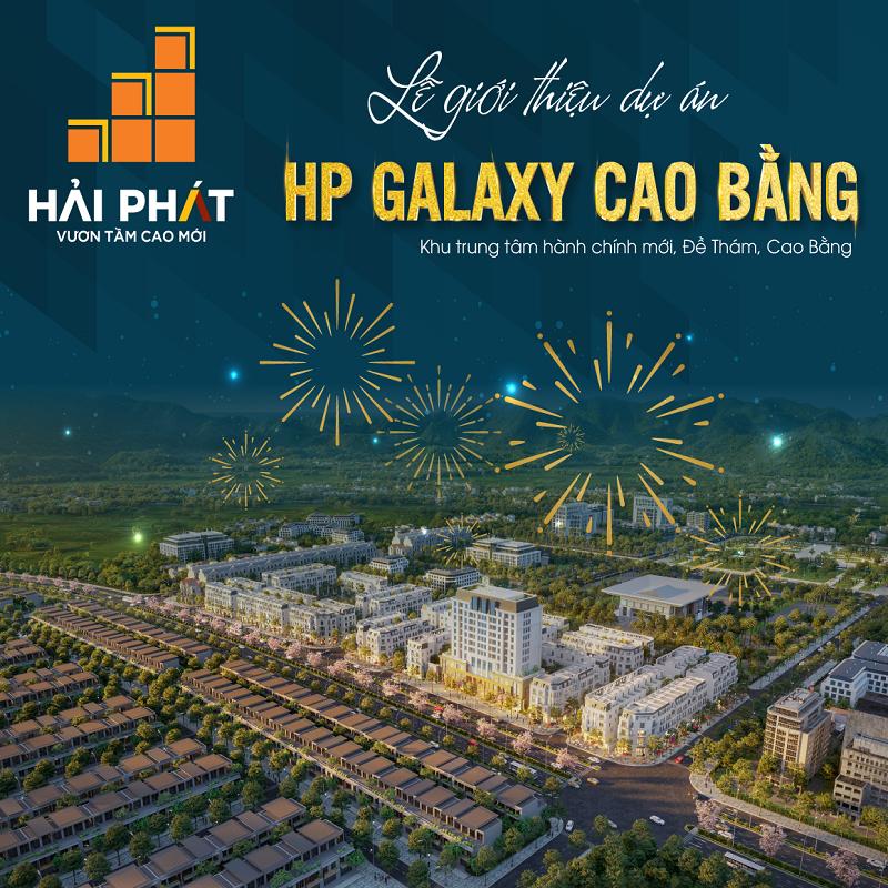 Mở bán dự án HP Galaxy 5A Đề Thám - Cao Bằng